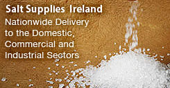 Salt Supplies Irland Salt Supplies Irl are importers, stockists and distributors of salt products throughout Ireland.